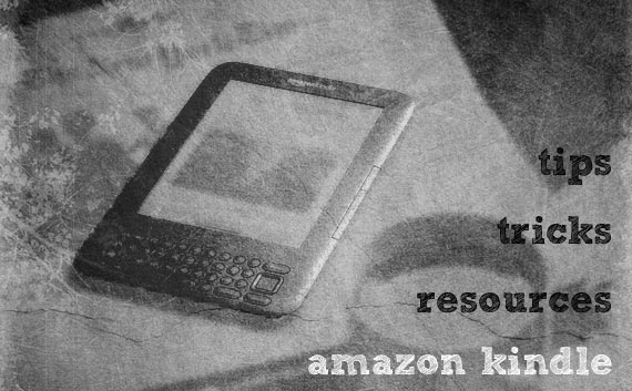 Amazon Kindle Tips, Tricks, and Resources