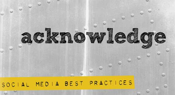 Social Media Best Practices | Acknowledge