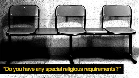 Do you have any special religious requirements?